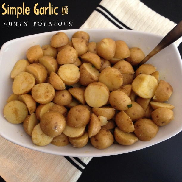 garlic + cumin potatoes