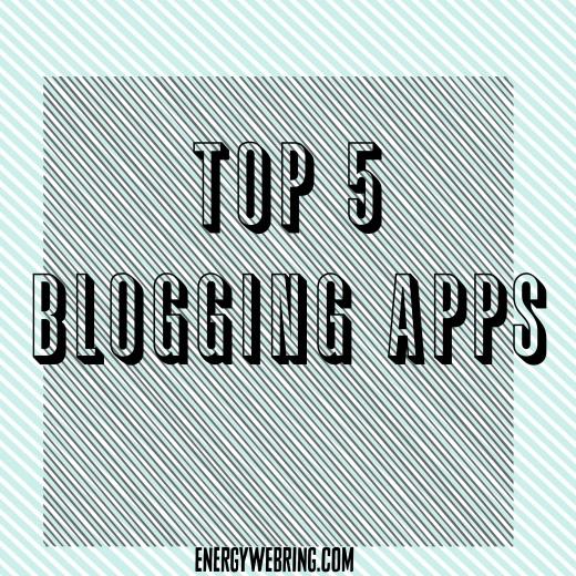 Top 5 Blogging Apps