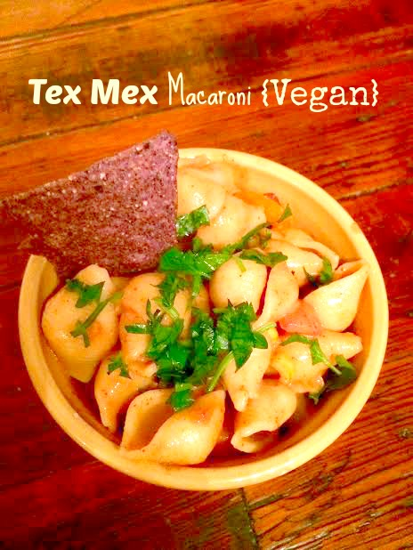 Tex Mex Macaroni {Vegan}